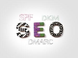 Protocoles Dmarc DPF DKIM et SEO
